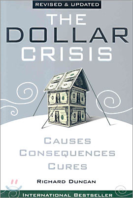 The Dollar Crisis : Causes Consequences Cures