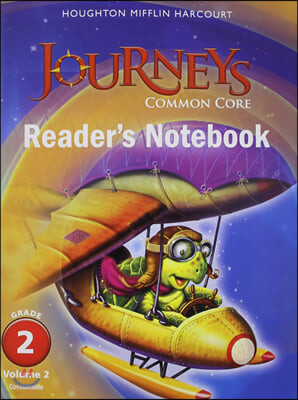 Journeys Common Core Reader's Notebook G2.2