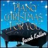 Jacob Koller - Piano Christmas For You