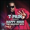 T-Pain - T-Pain Presents Happy Hour: The Greatest Hits