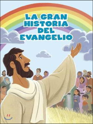 La Gran Historia del Evangelio
