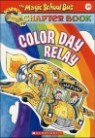 The Magic School Bus Science Chapter Book #19 : Color Day Relay