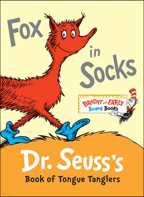 Bright & Early : Fox in Socks : Dr. Seuss's Book of Tongue Tanglers
