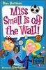 My Weird School #5 : Miss Small Is Off The Wall!