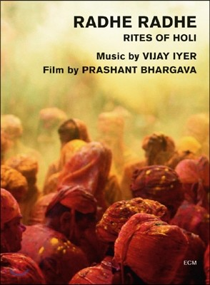Vijay Iyer - Radhe Radhe: Rites Of Holi