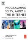 Programming For TV, Radio And The Internet : Strategy, Development And Evaluation, 2/E