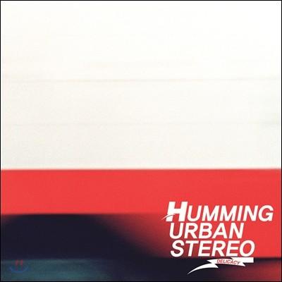 허밍 어반 스테레오 (Humming Urban Stereo) - Delicacy