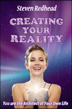 Creating Your Reality: You Are the Creator of Your Own Reality
