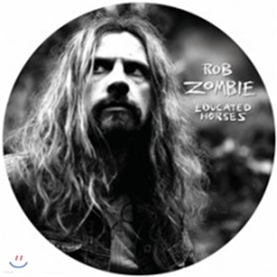 Rob Zombie - Educated Horses (Limited Edition)