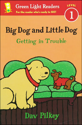 Green Light Readers Level 1 : Big Dog and Little Dog Getting in Trouble