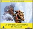베르사이유의 위대한 분수와 음악들 2014 (Les Grandes Eaux Musicales De Versailles)