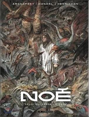 Noe, Tome 4 : Celui qui verse le sang