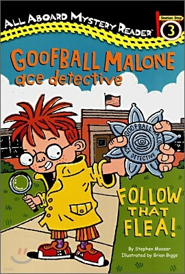 All Aboard Reading Level 3 : Goofball Malone Ace Detective, Follow That Flea!