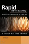 Rapid Manufacturing : An Industrial Revolution for the Digital Age