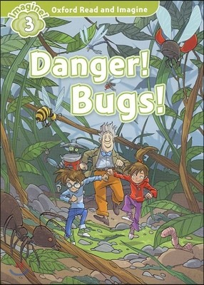 Read and Imagine 3: Danger Bugs