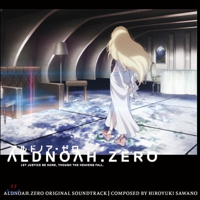Aldonoah. Zero (애니메이션 알드노아. 제로) OST (Music by Hiroyuki Sawano)