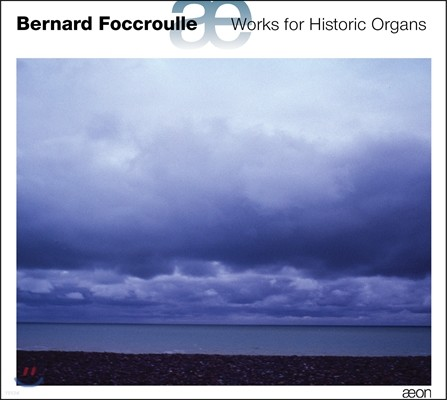 Bernard Foccroulle 포크로우유: 히스토릭 오르간을 위한 작품집 (Foccroulle: Works for Historic Organs)