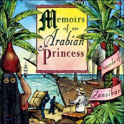 Memoirs Of An Arabian Princess: Sounds Of Zanzibar