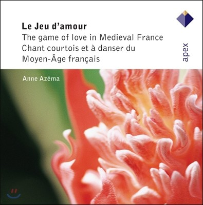 Anne Azema '사랑 놀이' - 중세의 사랑 노래 (Le Jeu d'Amour - The Game of Love in Medieval France)