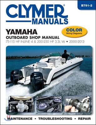 Yamaha Outboard Shop Manual: 75-115 HP Inline 4 & 200-250 HP 3.3l V6 2000-2013