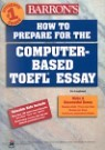 Barron's How to Prepare for the Computer-based TOEFL Essay