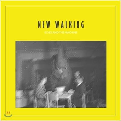 에코 앤 더 머신 (Echo And The Machine) - New Walking