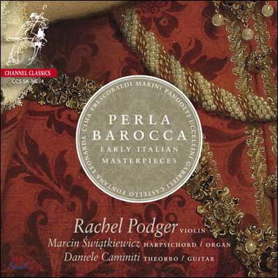 Rachel Podger 바로크의 진주 - 초기 이탈리아 바이올린 걸작들 (Perla Barocca - Early Italian Masterpieces) 레이첼 포저