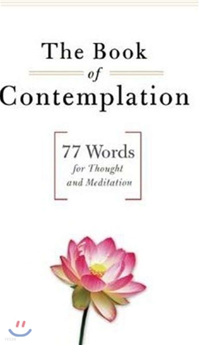The Book of Contemplation: 77 Words for Thought and Meditation