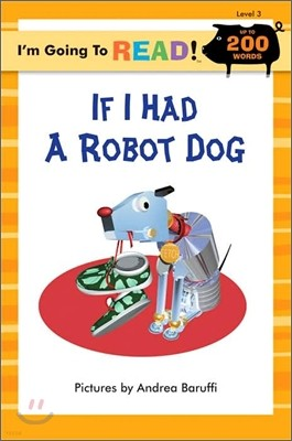 I'm Going to Read! Level 3 : If I had a Robot Dog