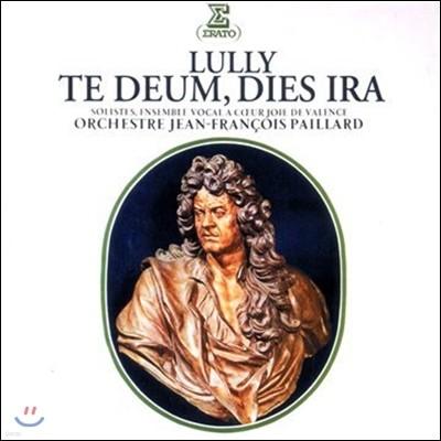 Jean-Francois Paillard 륄리: 테 데움, 진노의 날 (Lullly: Te Deum, Dies Ira)