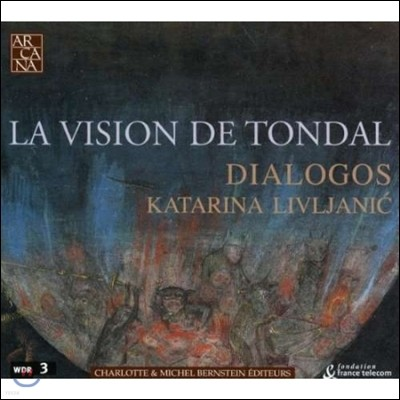 Dialogos 톤달의 환영 - 중세 유고 달마시아 지방의 성가 (La Vision de Tondal)