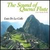 Luis De La Calle - The Sound of Quena Flute ~ From Machu Picchu �ɳ� �÷�Ʈ�� ������ �ȵ����� ����
