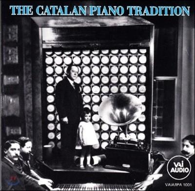 카탈란 피아노 전설 - 알베니즈, 마리티스 외 (The Catalan Piano Tradition)