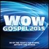 와우 가스펠 18집 - WOW Gospel 2015