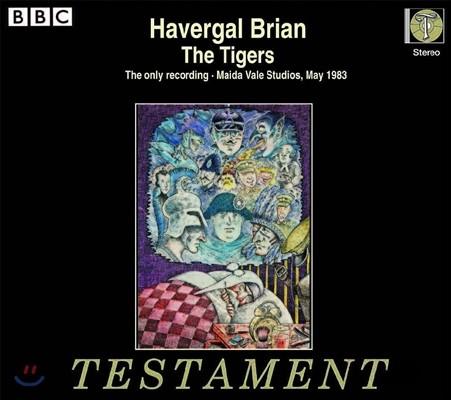 Lionel Friend 하버갈 브라이언: 오페라 '호랑이' (Havergal Brian: The Tigers)