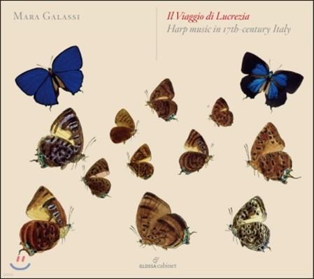 Mara Galassi 루크레치아의 여행 - 17세기 하프 음악 (Il Viaggio di Lucrezia - Harp Music in 17th-Century Italy)