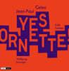 Jean-Paul Celea - Yes Ornette