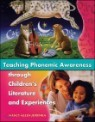 Teaching Phonemic Awareness Through Children's Literature And Experiences