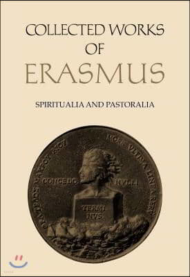 Collected Works of Erasmus: Spiritualia and Pastoralia, Volumes 67 and 68