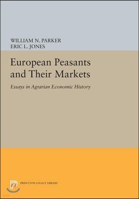 European Peasants and Their Markets: Essays in Agrarian Economic History