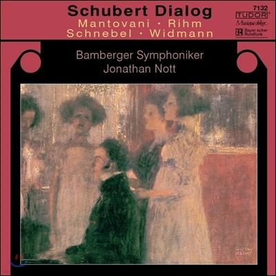 Jonathan Nott 슈베르트의 대화 - 만토바니 / 림 / 슈네벨 / 비드만 (Schubert Dialog - Mantovani / Rihm / Schnebel / Widmann)