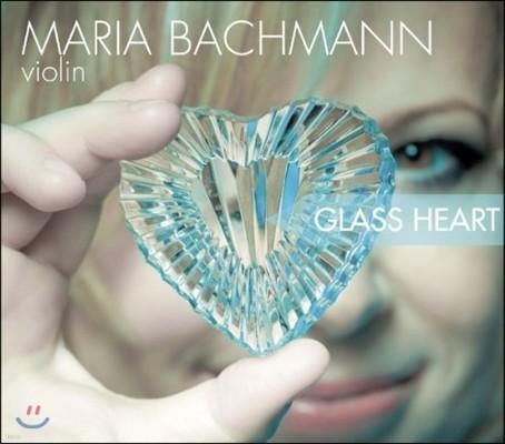 Maria Bachmann 글래스 하트 - 필립 글래스 / 슈베르트 / 라벨: 바이올린 소나타 (Glass Heart - Philip Glass / Schubert / Ravel: Violin Sonatas)