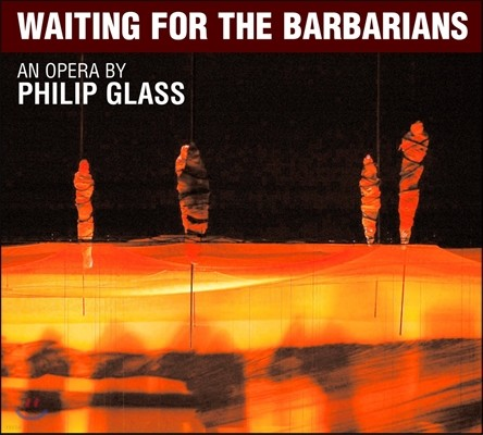 Dennis Russell Davies 필립 글래스: 오페라 '야만인을 기다리며'  (Philip Glass: Opera 'Waiting For The Barbarians)