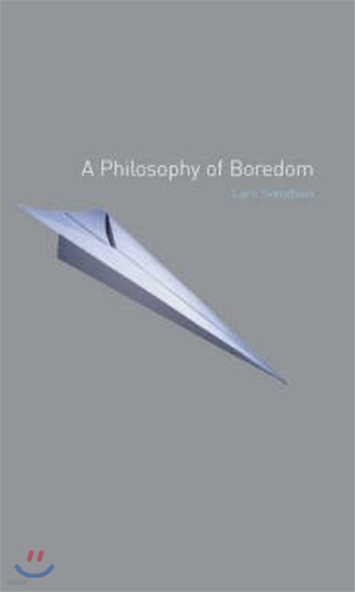 A Philosophy of Boredom