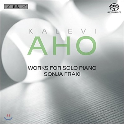 Sonja Fraki 칼레비 아호: 피아노 독주집 (Kalevi Aho: Works for Solo Piano)