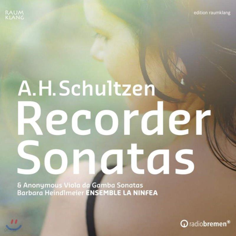 Barbara Heindlmeier 슐첸: 리코더 소나타 / 작자미상: 비올라 다 감바 소나타 (Schultzen: Recorder Sonatas / Anonymous: Viola da Gamba Sonatas)