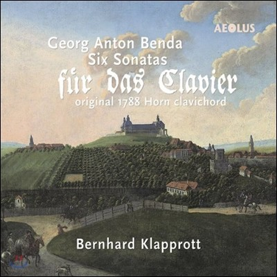 Bernhard Klapprott 벤다: 클라비코드 소나타 (Georg Anton Benda: Six Sonatas for Clavichord)