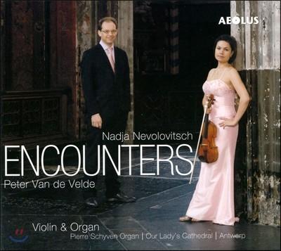Nadja Nevolovitsch 바이올린과 오르간의 만남 - 비외탕 / 크라이슬러 / 비탈리 (Encounters - Vieuxtemps / Kreisler / Vitali: Works for Violin & Organ)