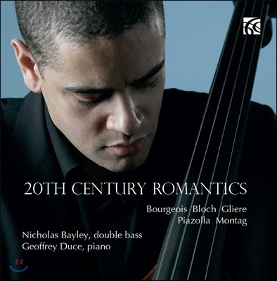 Nicholas Bayley 20세기 로맨틱 더블베이스 - 블로흐 / 피아졸라 (20th Century Romantics Double Bass Works)