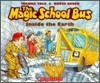 Magic School Bus : Inside the Earth